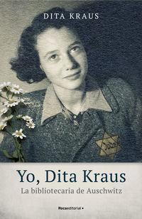 yo, dita kraus - la bibliotecaria de auschwitz - Dita Kraus