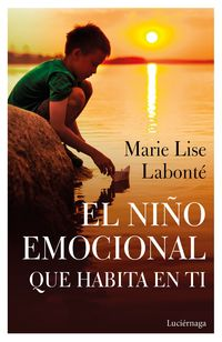 NIÑO EMOCIONAL QUE HABITA EN TI, EL