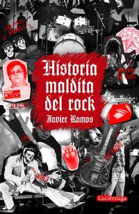 historia maldita del rock - Javier Ramos De Los Santos