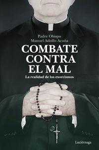 combate contra el mal - Padre Obispo Manuel Adolfo Acuña