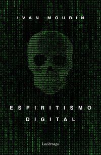 espiritismo digital - Ivan Mourin