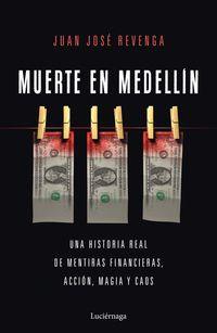 muerte en medellin - Juan Jose Revenga