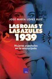 Rojas Y Las Azules, Las 1939 - Jose Maria Lopez Ruiz