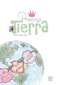 Princesa Tierra - Amor Lopez Riba