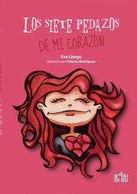 Los siete pedazos de mi corazon - Eva Llergo / Paloma Rodriguez (il. )