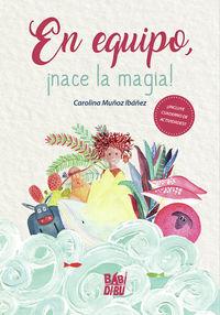 EN EQUIPO, ¡NACE LA MAGIA!