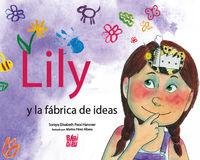 Lily Y La Fabrica De Ideas - Soraya Elisabeth Pessi Hanover / Marina Perez Albesa (il. )