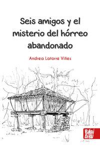SEIS AMIGOS Y EL MISTERIO DEL HORREO ABANDONADO