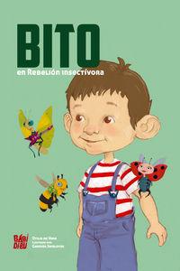Bito - En Rebelion Insectivora - Otilia De Vera / German Javaloyas (il. )