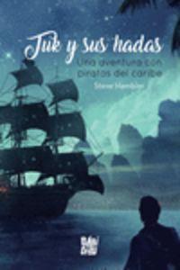 Tuk Y Sus Hadas - Una Aventura Con Piratas Del Caribe - Steve Hambler