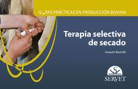 GUIAS DE PRACTICAS DE PRODUCCION BOVINA - TERAPIA SELECTIVA