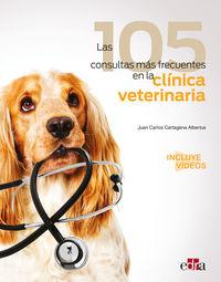 las 105 consultas mas frecuentes en la clinica veterinaria - Juan Carlos Cartagena Albertus