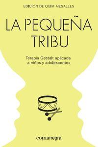 PEQUEÑA TRIBU, LA - TERAPIA GESTALT APLICADA A NIÑOS Y ADOLESCENTES