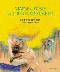 Viatge Al Poble De Les Trenta Senyoretes - Merce Rodoreda / Dani Torrent