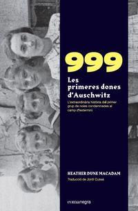 999. LES PRIMERES DONES D'AUSCHWITZ - L'EXTRAORDINARIA HISTORIA DE LES PRIMERES NOIES CONDEMNADES AL CAMP D'EXTERMINI