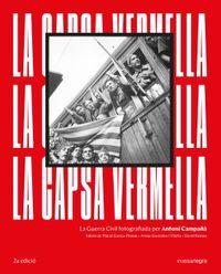 (2 ED) CAPSA VERMELLA, LA - LA GUERRA CIVIL FOTOGRAFIADA PER ANTONI CAMPAÑA