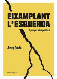 EIXAMPLANT L'ESQUERDA - HI GUANYARA LA INDEPENDENCIA