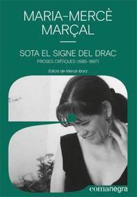 SOTA EL SIGNE DEL DRAC - PROSES CRITIQUES (1985-1997)