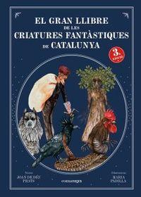 (3 ED) GRAN LLIBRE DE LES CRIATURES FANTASTIQUES DE CATALUNYA, EL