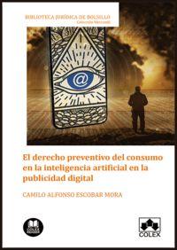 DERECHO PREVENTIVO DEL CONSUMO EN LA INTELIGENCIA ARTIFICIAL EN LA PUBLICIDAD DIGITAL, EL