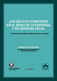 DELITOS COMETIDOS EN EL SENO DE LA EMPRESA Y SU DEFENSA LEGAL, LOS - LA DIMENSION DEL MODELO DE COMPLIANCE PENAL EN LA EMPRESA