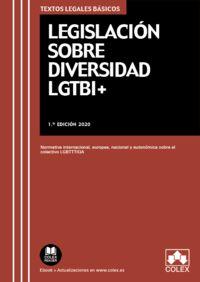 LEGISLACION SOBRE DIVERSIDAD LGTBI+ - NORMATIVA INTERNACIONAL, EUROPEA, NACIONAL Y AUTONOMICA SOBRE EL COLECTIVO LGBTTTIQA