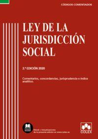 (2 ED) LEY DE LA JURISDICCION SOCIAL - CODIGO COMENTADO (EDICION 2020) - COMENTARIOS, CONCORDANCIAS, JURISPRUDENCIA E INDICE ANALITICO
