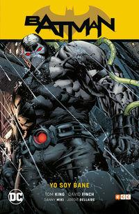BATMAN 4 - YO SOY BANE (TOM KING)