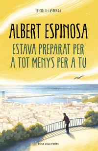 estava preparat per a tot menys per a tu - Albert Espinosa