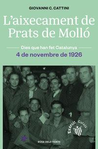 L'AIXECAMENT DE PRATS DE MOLLO - L'EXERCIT CATALA DE MACIA. 4 DE NOVEMBRE 1926