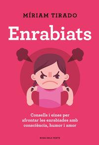 ENRABIATS - CONSELLS I EINES PER AFRONTAR LES ENRABIADES AMB CONSCIENCIA, HUMOR I AMOR