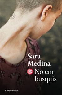 no em busquis - Sara Medina