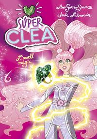 SUPER CLEA 1 - L'ANELL MAGIC