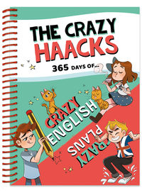 365 Days Of Crazy English & Crazy Plans - The Crazy Haacks