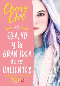 ELLA, YO Y LA GRAN IDEA DE SER VALIENTES