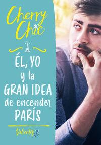 El, Yo Y La Gran Idea De Encender Paris - Valientes - Cherry Chic