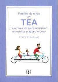FAMILIAS DE NIÑOS CON TEA - PROGRAMA DE PSICOEDUCACION EMOCIONAL Y APOYO MUTUO
