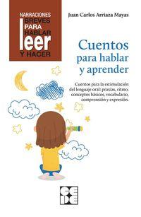 cuentos para hablar y aprender - Juan Carlos Arriaza Mayas