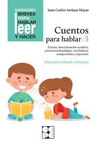cuentos para hablar 3 - Juan Carlos Arriaza Mayas