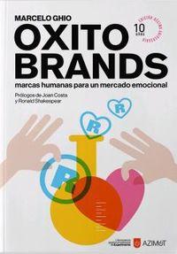 Oxitobrands - Marcas Humanas Para Un Mercado Emocional (ed. 10º Aniversario) - Marcelo Guio