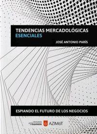 TENDENCIAS MERCADOLOGICAS ESENCIALES