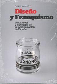 DISEÑO Y FRANQUISMO - DIFICULTADES Y PARADOJAS DE LA MODERNIZACION EN ESPAÑA