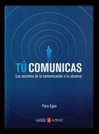 tu comunicas - Paco Egea