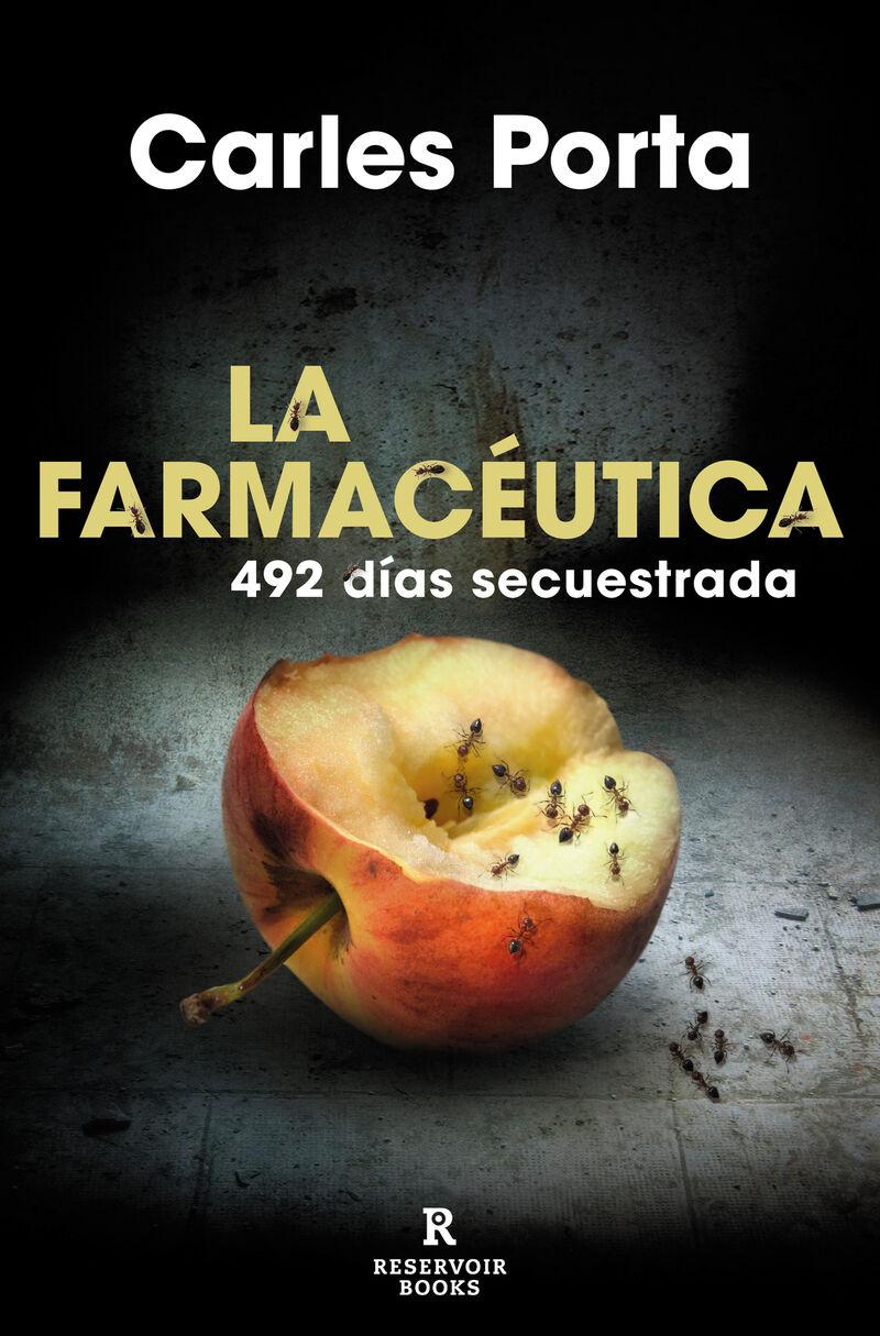FARMACEUTICA, LA - 492 DIAS SECUESTRADA