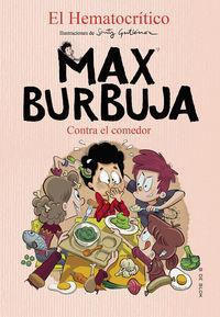 CONTRA EL COMEDOR (MAX BURBUJA 4)