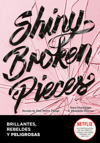 Shiny Broken Pieces (brillantes, Rebeldes Y Peligrosas) - Clayton Dhonielle / Sona Charaipotra