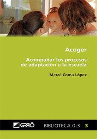 ACOGER - ACOMPAÑAR LOS PROCESOS DE ADAPTACION A LA ESCUELA