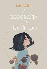 La geografia de tu recuerdo - Laia Soler