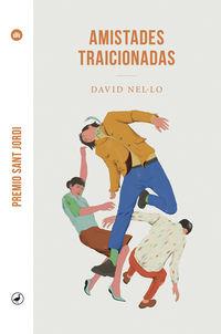 Amistades Traicionadas (premio Sant Jordi 2019) - David Nello