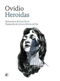 Heroidas - Ovidio / Paula Bonet (il. )